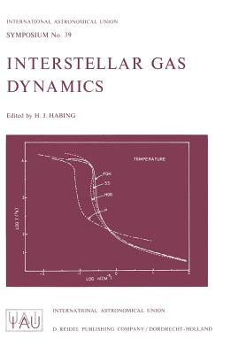 Interstellar Gas Dynamics - Habing, Harm J (Editor)