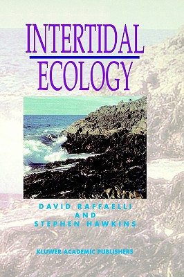 Intertidal Ecology - Raffaelli, Dave, and Raffaelli, David, and Hawkins, Stephen