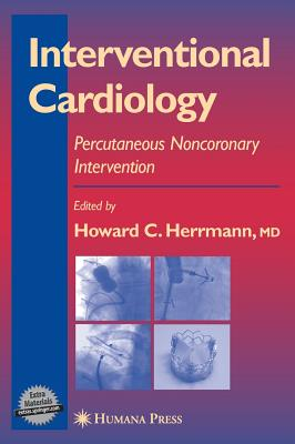 Interventional Cardiology: Percutaneous Noncoronary Intervention - Herrmann, Howard C (Editor)