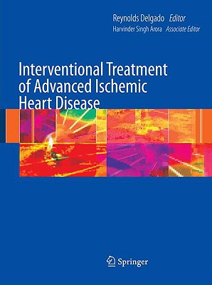 Interventional Treatment of Advanced Ischemic Heart Disease - Delgado, Reynolds (Editor)