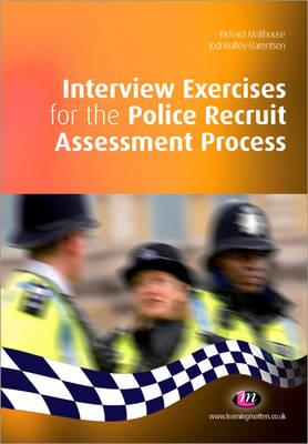 Interview Exercises for the Police Recruit Assessment Process - Malthouse, Richard