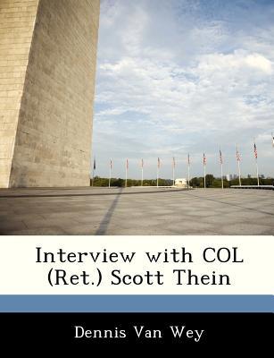 Interview with Col (Ret.) Scott Thein - Van Wey, Dennis