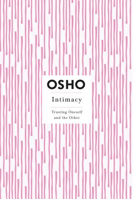 Intimacy: Trusting Oneself and the Other - St Martins Press (Creator), and Osho