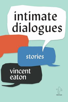 Intimate Dialogues - Eaton, Vincent