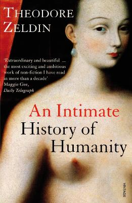 Intimate History of Humanity - Zeldin, Theodore