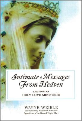 Intimate Messages from Heaven - Weible, Wayne