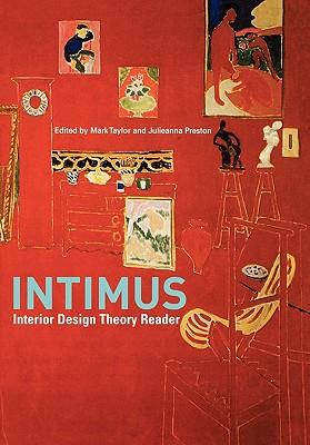 Intimus: Interior Design Theory Reader - Taylor, Mark (Editor)