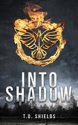 Into Shadow - Shields, T D