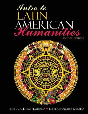 Intro to Latin American Humanities - Caldero-Figueroa Ana; Sandres Rapalo Lester