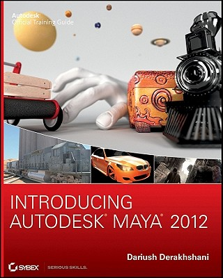 Introducing Autodesk Maya 2012 - Derakhshani, Dariush