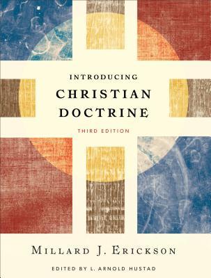 Introducing Christian Doctrine - Erickson, Millard J, and Hustad, L Arnold (Editor)