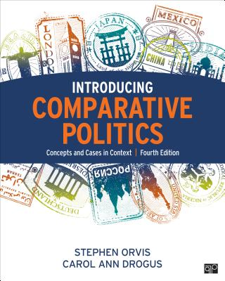 Introducing Comparative Politics: Concepts and Cases in Context - Orvis, Stephen, and Drogus, Carol Ann