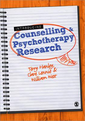 Introducing Counselling and Psychotherapy Research - West, William, Prof., and Hanley, Terry, and Lennie, Clare