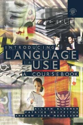 Introducing Language in Use: A Coursebook - Merrison, Andrew John