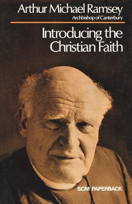 Introducing the Christian Faith - Ramsey, Arthur Michael