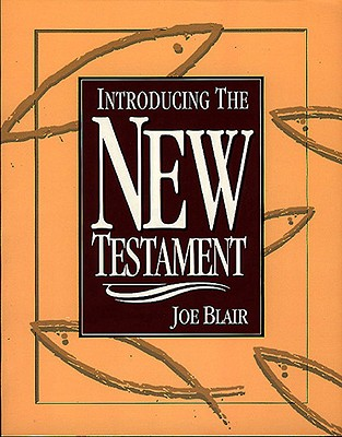 Introducing the New Testament - Blair, Joe