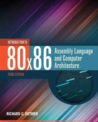 Introduction to 80x86 Assembly Language and Computer Architecture - Detmer, Richard C
