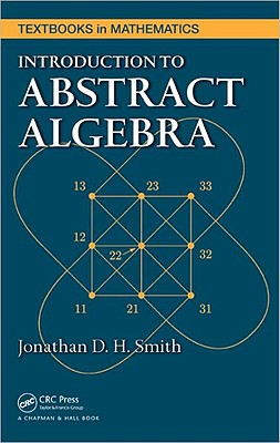 Introduction to Abstract Algebra - Smith, Jonathan D H