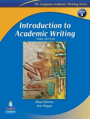 Introduction to Academic Writing - Hogue, Ann, and Oshima, Alice