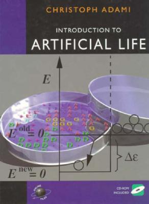 Introduction to Artificial Life - Adami, Christopher