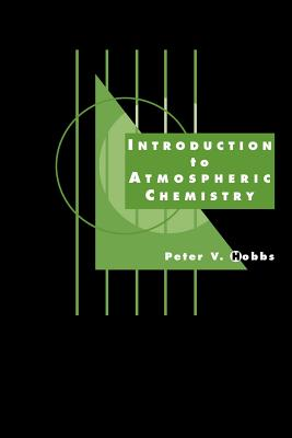 Introduction to Atmospheric Chemistry - Hobbs, Peter Victor
