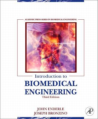 Introduction to Biomedical Engineering - Enderle, John, and Bronzino, Joseph