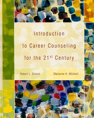 Introduction to Career Counseling for the 21st Century - Gibson, Robert L, and Mitchell, Marianne H