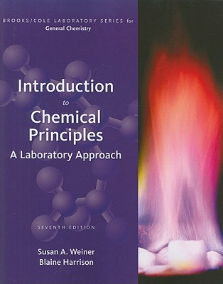 Introduction to Chemical Principles: A Laboratory Approach - Weiner, Susan A, and Harrison, Blaine
