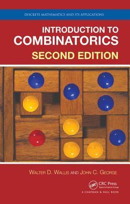 Introduction to Combinatorics - Wallis, Walter D., and George, John C.