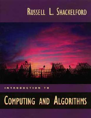 Introduction to Computing and Algorithms - Shackleford, Russell L, and Shackelford, Russell L