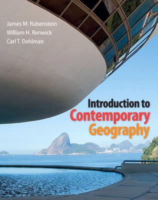 Introduction to Contemporary Geography - Rubenstein, James M., and Renwick, William H., and Dahlman, Carl H.