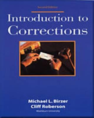 Introduction to Corrections - Birzer, Michael L, and Roberson, Cliff, Dr.