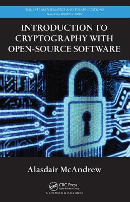 Introduction to Cryptography with Open-Source Software - McAndrew, Alasdair