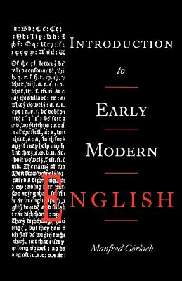 Introduction to Early Modern English - Gorlach, Manfred, and G Rlach, Manfred