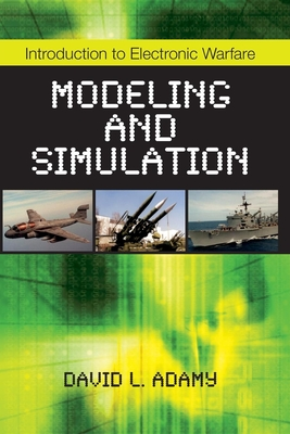 Introduction to Electronic Warfare Modeling and Simulation - Adamy, David