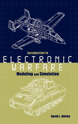 Introduction to Electronic Warfare Modeling Simulation - Adamy, David L