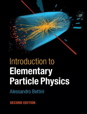Introduction to Elementary Particle Physics - Bettini, Alessandro