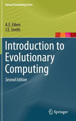 Introduction to Evolutionary Computing - Eiben, A E, and Smith, J E