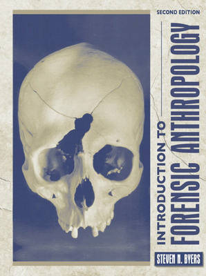 Introduction to Forensic Anthropology: A Textbook - Byers, Steven N