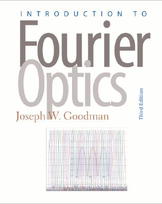 Introduction to Fourier Optics - Goodman, Joseph W