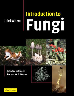 Introduction to Fungi - Webster, John, and Weber, Roland