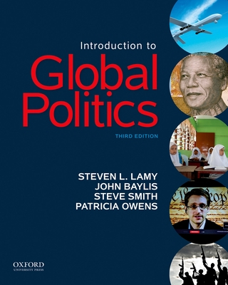 Introduction to Global Politics - Lamy, Steven L, and Baylis, John, and Smith, Steve