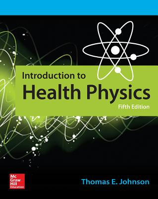 Introduction to Health Physics, Fifth Edition - Johnson, Thomas