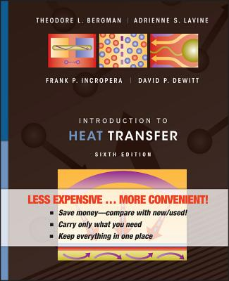 Introduction to Heat Transfer, Sixth Edition Binder Ready Version - Incropera, Frank P, and DeWitt, David P