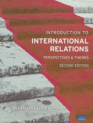 Introduction to International Relations: Perspectives and Themes - Steans, Jill, and Pettiford, Lloyd