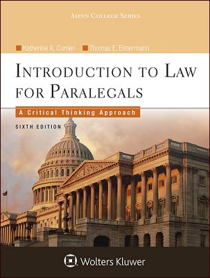 Introduction to Law for Paralegals: A Critical Thinking Approach - Currier, Katherine A