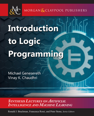 Introduction to Logic Programming - Genesereth, Michael, and Chaudhri, Vinay K, and Brachman, Ronald (Editor)