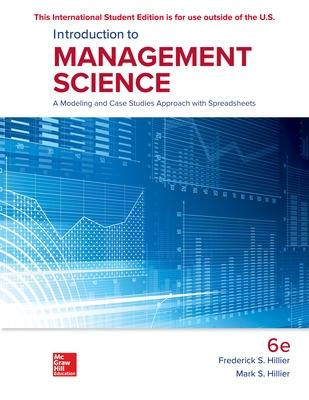 Introduction to Management Science: A Modeling and Case Studies Approach with Spreadsheets - Hillier, Frederick S., and Hillier, Mark S.