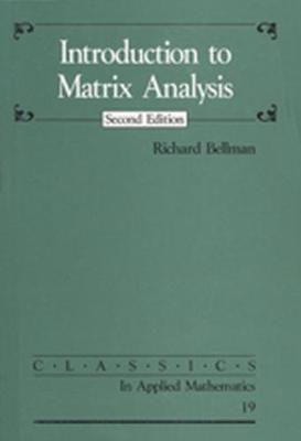 Introduction to Matrix Analysis - Bellman, Richard