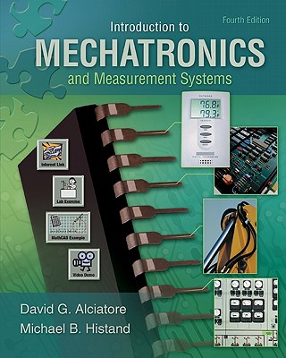 Introduction to Mechatronics and Measurement Systems - Alciatore, David